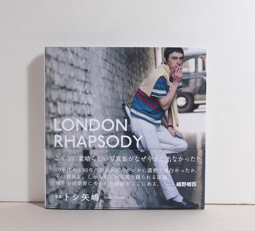 熱狂の1970-1980年代<br/>ロンドン音楽シーンが蘇る!<br/>写真集『LONDON RHAPSODY』